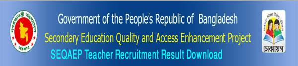 SEQAEP Teacher Recruitment Result www.seqaep.gov.bd